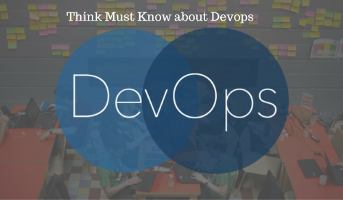 6 Things Must Invariably Know about Devops